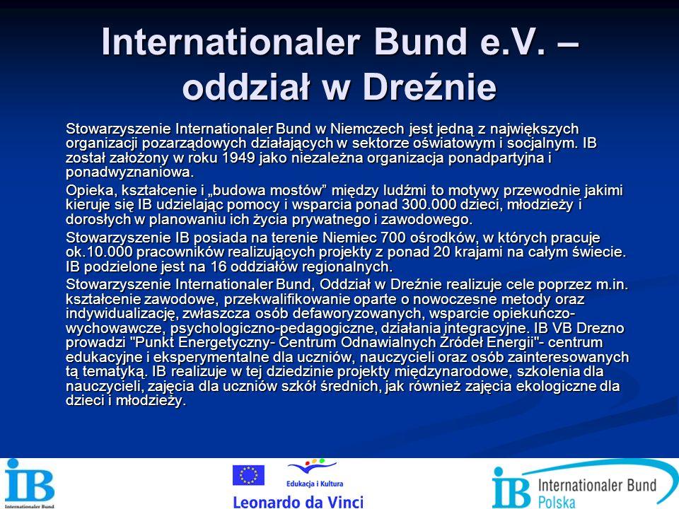 Internationaler Bund e.V. – oddział w Dreźnie Stowarzyszenie Internationaler Bund w Niemczech jest jedną z największych organizacji pozarządowych dzia