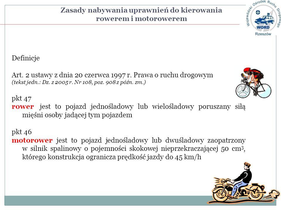 Definicje Art. 2 ustawy z dnia 20 czerwca 1997 r. Prawa o ruchu drogowym (tekst jedn.: Dz. z 2005 r. Nr 108, poz. 908 z późn. zm.) pkt 47 rowerjest to