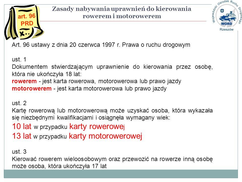 Art. 96 ustawy z dnia 20 czerwca 1997 r. Prawa o ruchu drogowym ust. 1 Dokumentem stwierdzającym uprawnienie do kierowania przez osobę, która nie ukoń