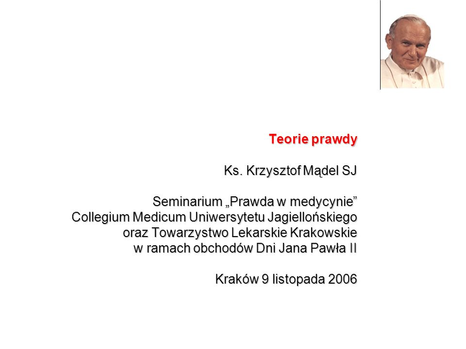 Ks. Krzysztof Mądel SJ Seminarium Prawda w medycynie Collegium Medicum Uniwersytetu Jagiellońskiego oraz Towarzystwo Lekarskie Krakowskie w ramach obc