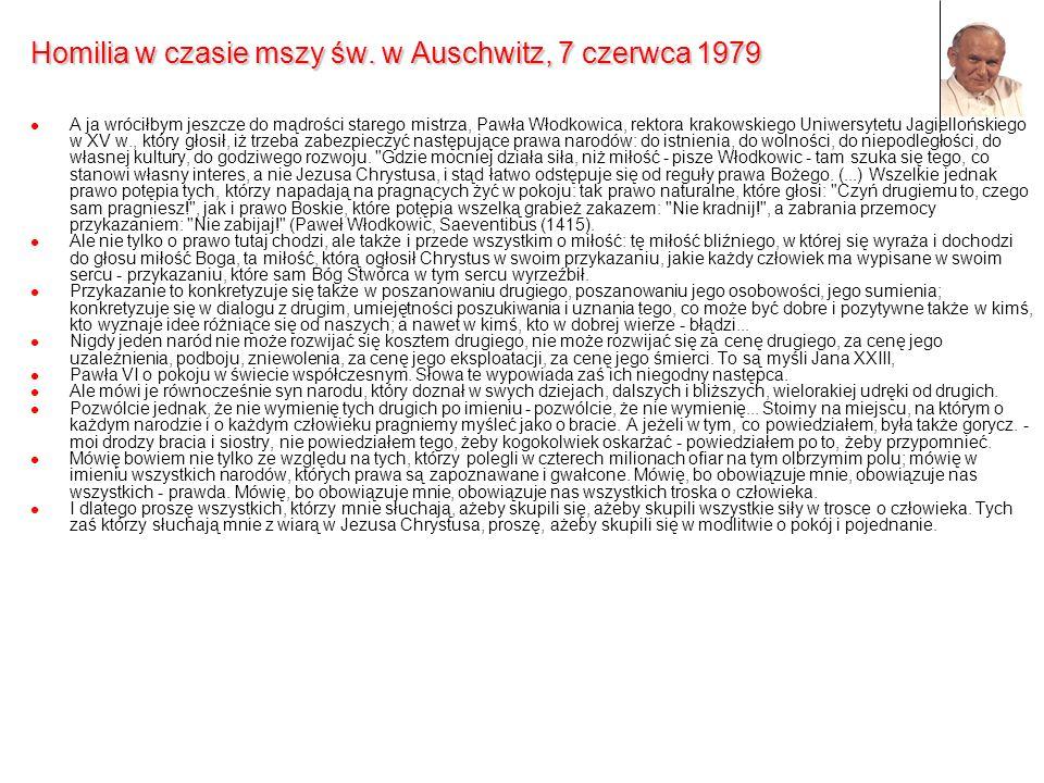 Homilia w czasie mszy św. w Auschwitz, 7 czerwca 1979 A ja wróciłbym jeszcze do mądrości starego mistrza, Pawła Włodkowica, rektora krakowskiego Uniwe