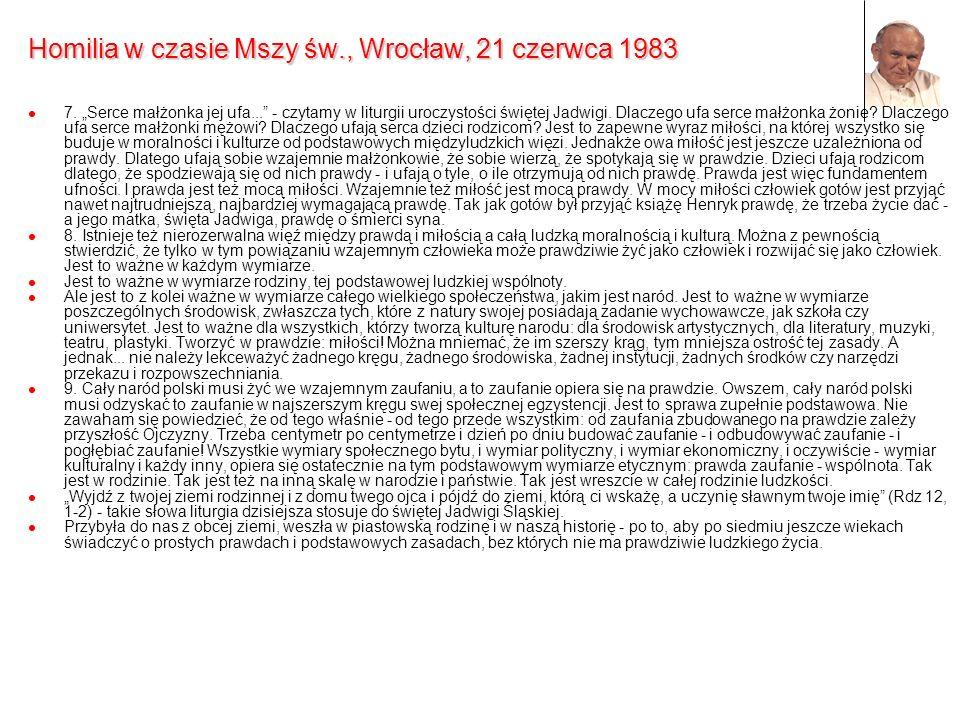 Homilia w czasie Mszy św., Wrocław, 21 czerwca 1983 7. Serce małżonka jej ufa... - czytamy w liturgii uroczystości świętej Jadwigi. Dlaczego ufa serce