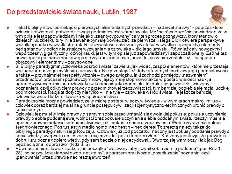 Do przedstawiciele świata nauki, Lublin, 1987 Tekst biblijny mówi poniekąd o pierwszych elementarnych prawdach – nadawał nazwy – poprzez które człowie