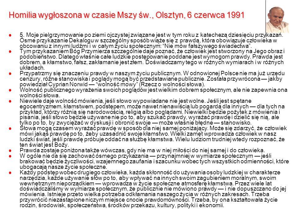 Homilia wygłoszona w czasie Mszy św., Olsztyn, 6 czerwca 1991 5. Moje pielgrzymowanie po ziemi ojczystej związane jest w tym roku z katechezą dziesięc