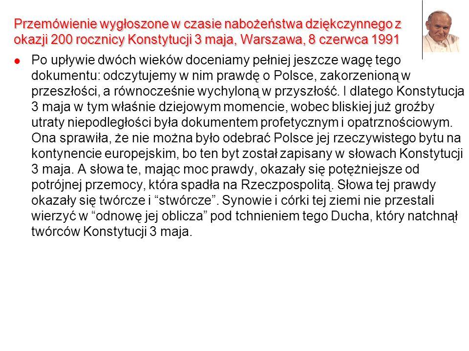 Przemówienie wygłoszone w czasie nabożeństwa dziękczynnego z okazji 200 rocznicy Konstytucji 3 maja, Warszawa, 8 czerwca 1991 Po upływie dwóch wieków