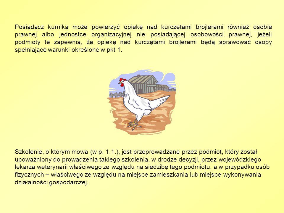 Posiadacz kurnika może powierzyć opiekę nad kurczętami brojlerami również osobie prawnej albo jednostce organizacyjnej nie posiadającej osobowości pra