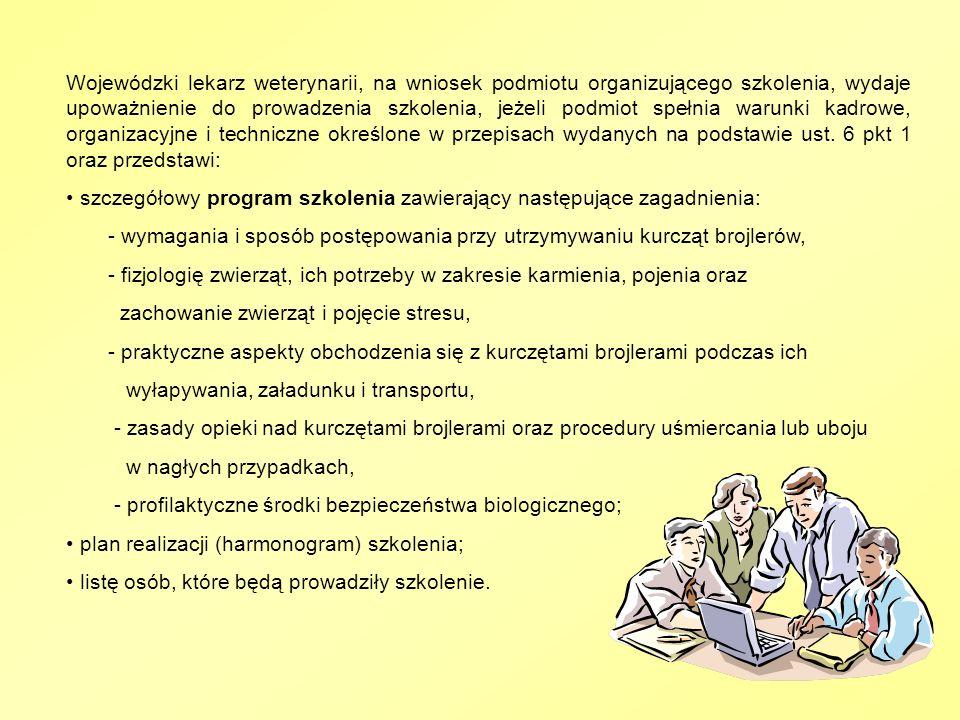 Wojewódzki lekarz weterynarii, na wniosek podmiotu organizującego szkolenia, wydaje upoważnienie do prowadzenia szkolenia, jeżeli podmiot spełnia waru