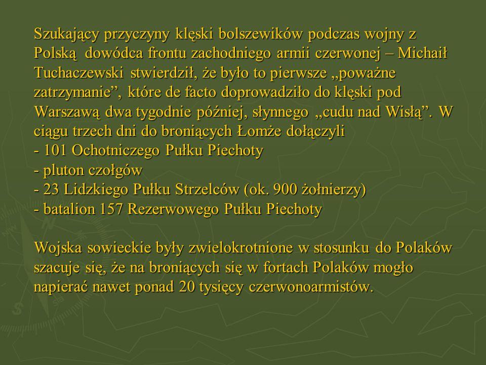 Szukający przyczyny klęski bolszewików podczas wojny z Polską dowódca frontu zachodniego armii czerwonej – Michaił Tuchaczewski stwierdził, że było to