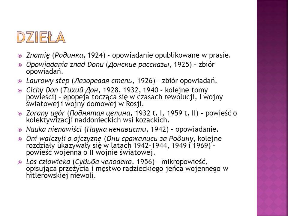 Znamię (Родинка, 1924) – opowiadanie opublikowane w prasie. Opowiadania znad Donu (Донские рассказы, 1925) – zbiór opowiadań. Laurowy step (Лазоревая