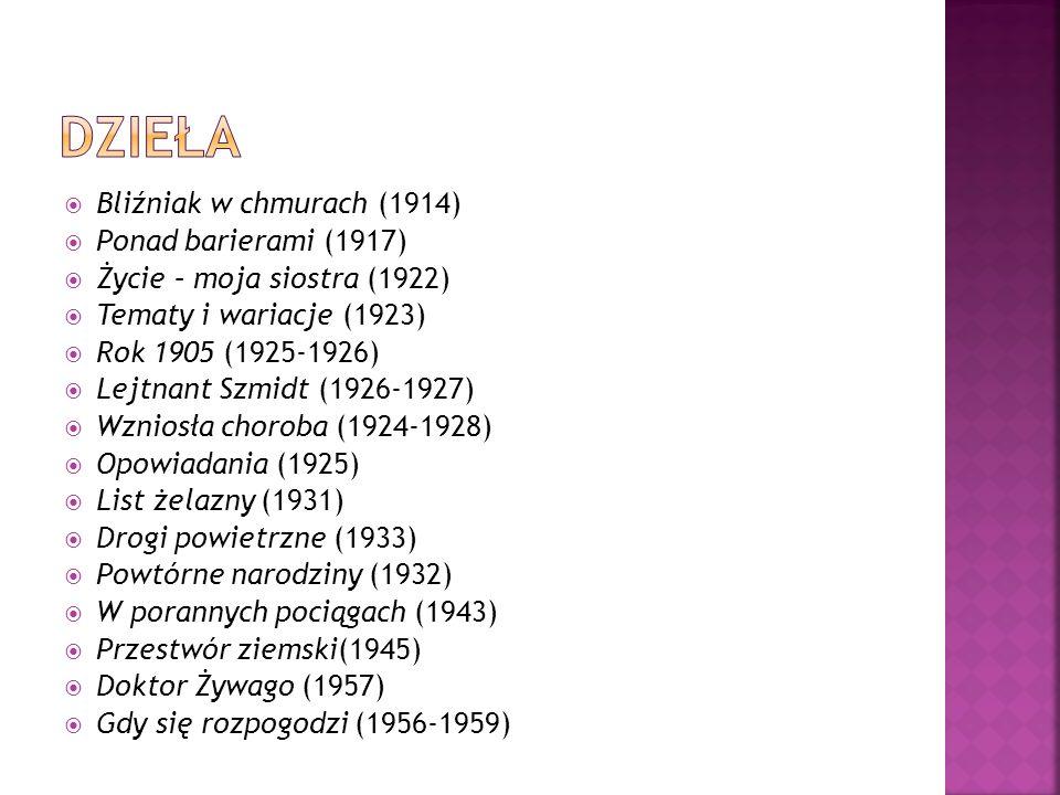 Bliźniak w chmurach (1914) Ponad barierami (1917) Życie – moja siostra (1922) Tematy i wariacje (1923) Rok 1905 (1925-1926) Lejtnant Szmidt (1926-1927