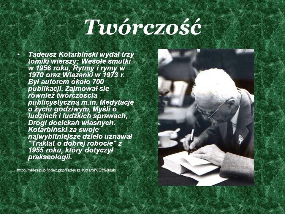 Twórczość Tadeusz Kotarbiński wydał trzy tomiki wierszy: Wesołe smutki w 1956 roku, Rytmy i rymy w 1970 oraz Wiązanki w 1973 r. Był autorem około 700