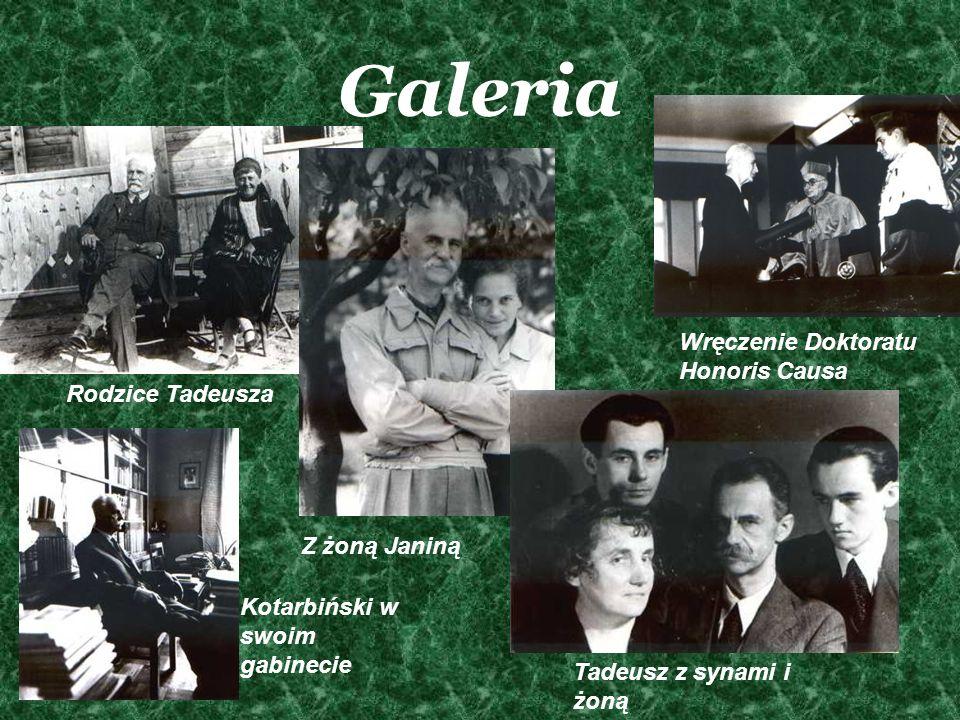 Galeria Rodzice Tadeusza Tadeusz z synami i żoną Wręczenie Doktoratu Honoris Causa Z żoną Janiną Kotarbiński w swoim gabinecie