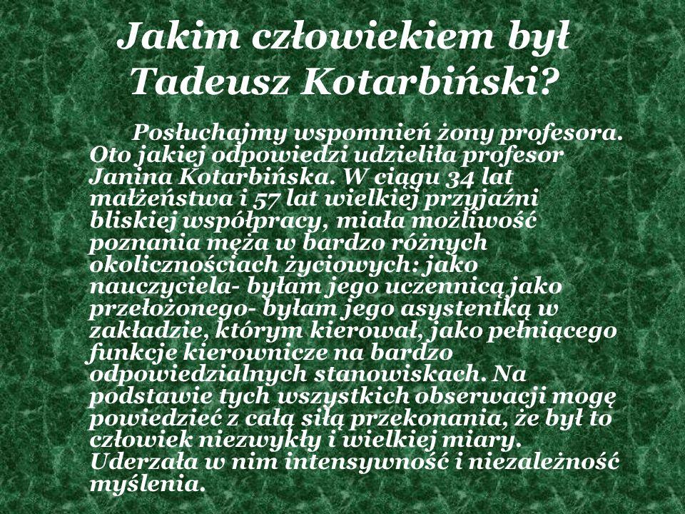 Jakim człowiekiem był Tadeusz Kotarbiński? Posłuchajmy wspomnień żony profesora. Oto jakiej odpowiedzi udzieliła profesor Janina Kotarbińska. W ciągu