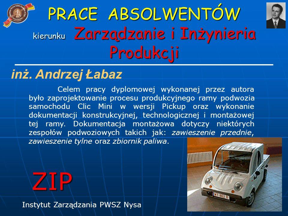 PRACE ABSOLWENTÓW kierunku Zarządzanie i Inżynieria Produkcji ZIP inż.