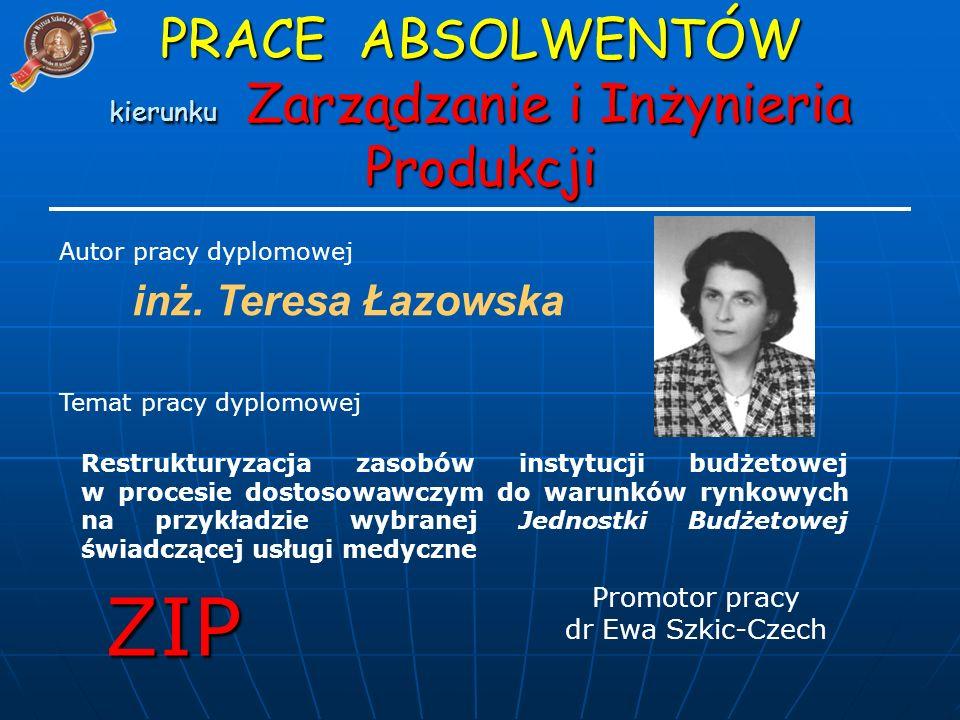 inż. Teresa Łazowska Restrukturyzacja zasobów instytucji budżetowej w procesie dostosowawczym do warunków rynkowych na przykładzie wybranej Jednostki