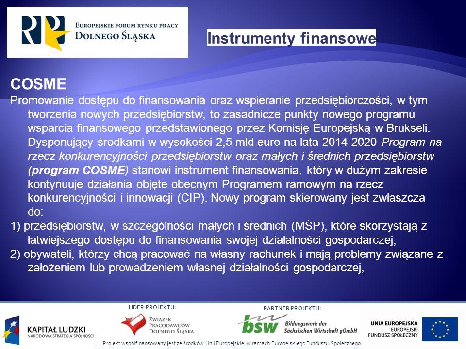 Projekt współfinansowany jest ze środków Unii Europejskiej w ramach Europejskiego Funduszu Społecznego. LIDER PROJEKTU: PARTNER PROJEKTU: COSME Promow