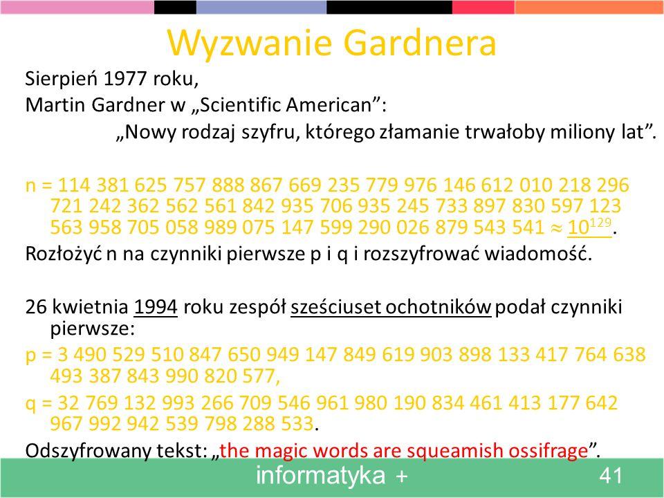 Wyzwanie Gardnera Sierpień 1977 roku, Martin Gardner w Scientific American: Nowy rodzaj szyfru, którego złamanie trwałoby miliony lat. n = 114 381 625