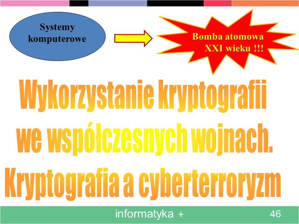 Bomba atomowa XXI wieku Bomba atomowa XXI wieku !!! Systemy komputerowe informatyka + 46