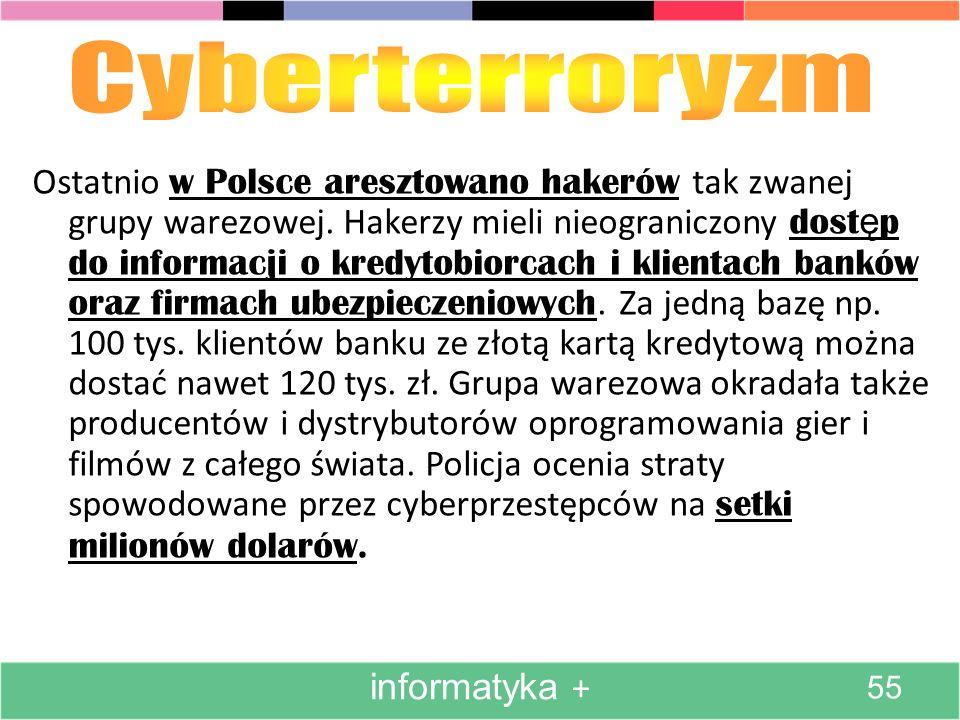 Ostatnio w Polsce aresztowano hakerów tak zwanej grupy warezowej. Hakerzy mieli nieograniczony dost ę p do informacji o kredytobiorcach i klientach ba