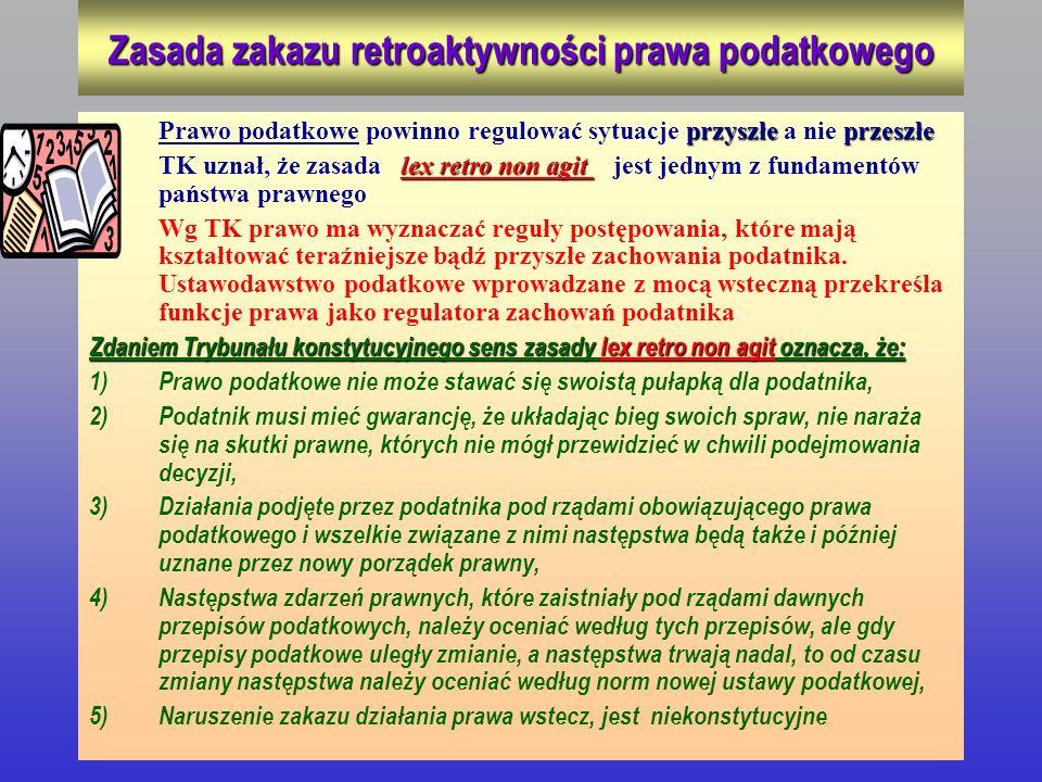 Zasada zakazu retroaktywności prawa podatkowego przyszłeprzeszłePrawo podatkowe powinno regulować sytuacje przyszłe a nie przeszłe lex retro non agitT