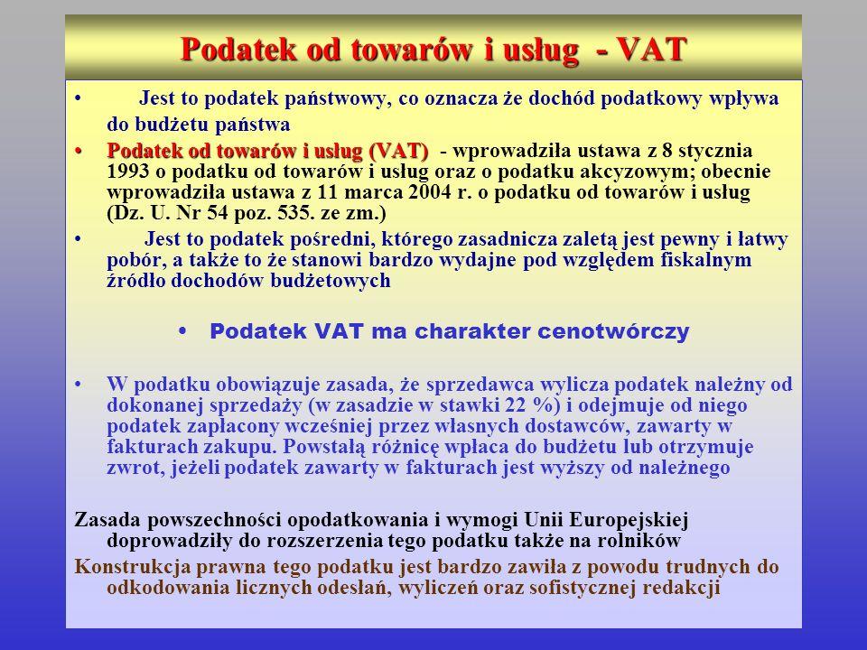 Podatek od towarów i usług - VAT Jest to podatek państwowy, co oznacza że dochód podatkowy wpływa do budżetu państwa Podatek od towarów i usług (VAT)P