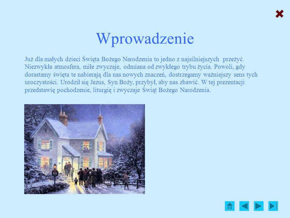 Wprowadzenie Narodziny Pana Jezusa Historia obchodów Liturgia Inne święta w okresie Bożego Narodzenia i Adwent Świąteczne zwyczaje w Polsce Obchody na
