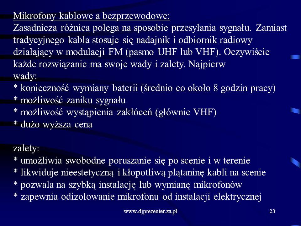 www.djprezenter.za.pl23 Mikrofony kablowe a bezprzewodowe: Zasadnicza różnica polega na sposobie przesyłania sygnału.