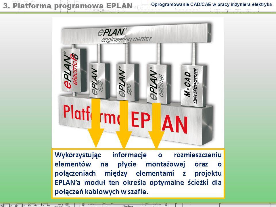 3. Platforma programowa EPLAN EPLAN Fluid wspomaga projektowanie hydrauliki i pneumatyki wraz z automatyczną generacją dokumentacji około-projektowej.