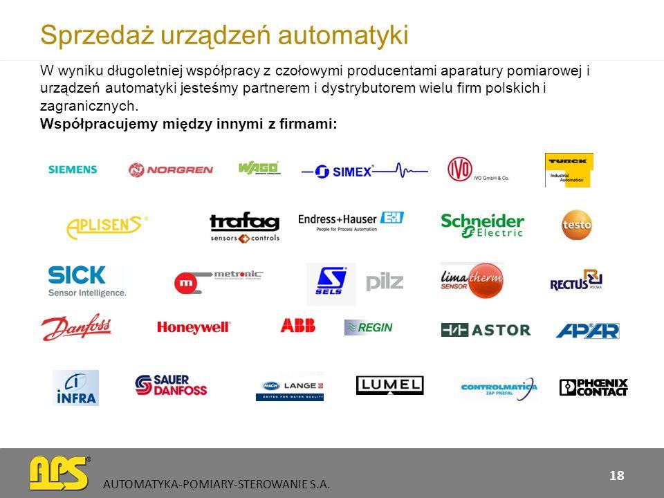 Sprzedaż urządzeń automatyki AUTOMATYKA-POMIARY-STEROWANIE S.A. 18 W wyniku długoletniej współpracy z czołowymi producentami aparatury pomiarowej i ur