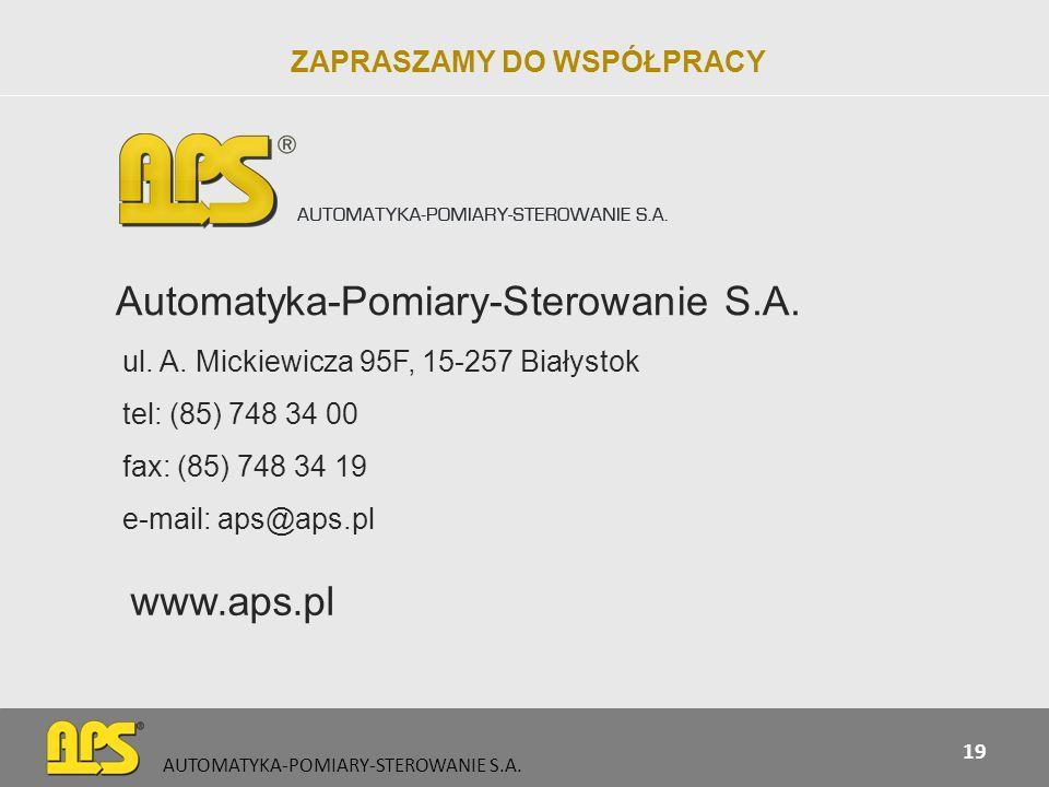 AUTOMATYKA-POMIARY-STEROWANIE S.A. 19 Automatyka-Pomiary-Sterowanie S.A. ul. A. Mickiewicza 95F, 15-257 Białystok tel: (85) 748 34 00 fax: (85) 748 34