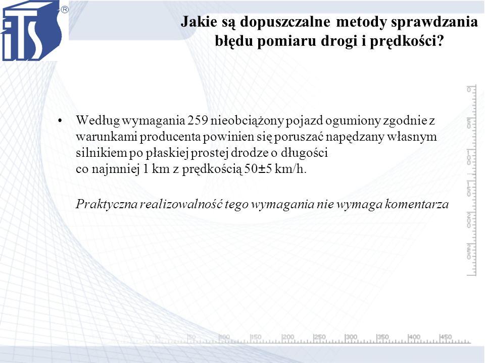 Jakie są dopuszczalne metody sprawdzania błędu pomiaru drogi i prędkości? Według wymagania 259 nieobciążony pojazd ogumiony zgodnie z warunkami produc