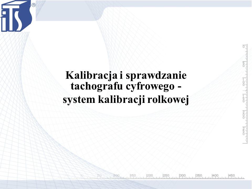 Kalibracja i sprawdzanie tachografu cyfrowego - system kalibracji rolkowej