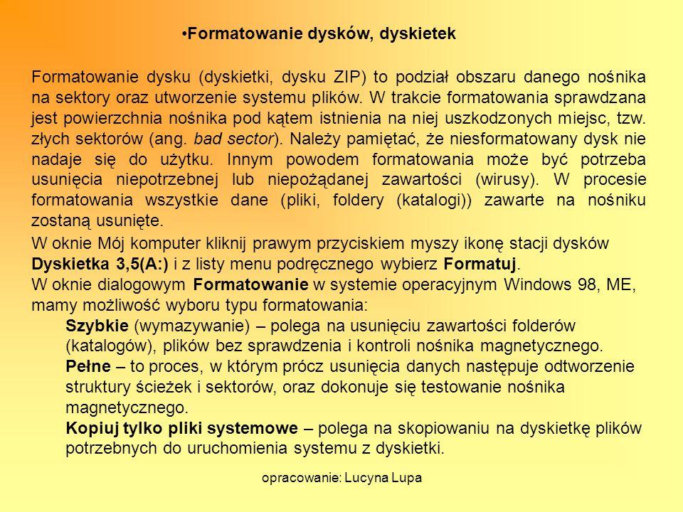 opracowanie: Lucyna Lupa Wirusy Znajomość pojęcia wirus komputerowy i możliwych skutków jego działania.