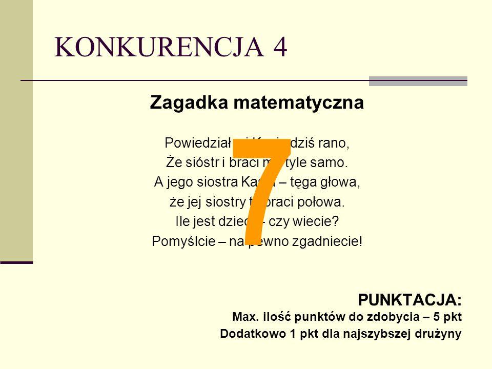 KONKURENCJA 4 Zagadka matematyczna Powiedział mi Kazio dziś rano, Że sióstr i braci ma tyle samo.