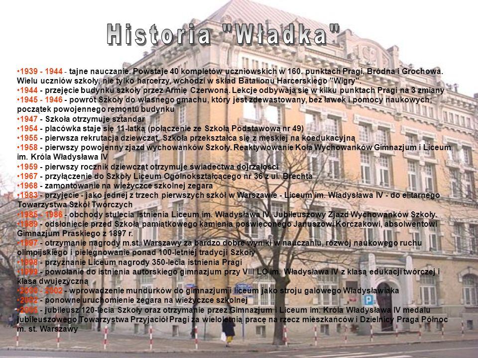 1939 - 1944 - tajne nauczanie. Powstaje 40 kompletów uczniowskich w 160. punktach Pragi, Bródna i Grochowa. Wielu uczniów szkoły, nie tylko harcerzy,