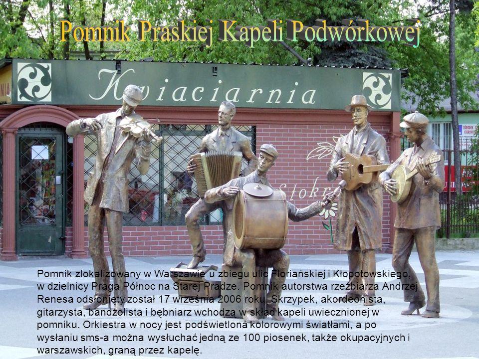Pomnik zlokalizowany w Warszawie u zbiegu ulic Floriańskiej i Kłopotowskiego, w dzielnicy Praga Północ na Starej Pradze. Pomnik autorstwa rzeźbiarza A