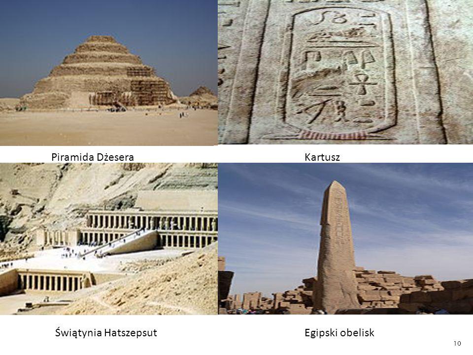 Piramida DżeseraKartusz Świątynia HatszepsutEgipski obelisk 10