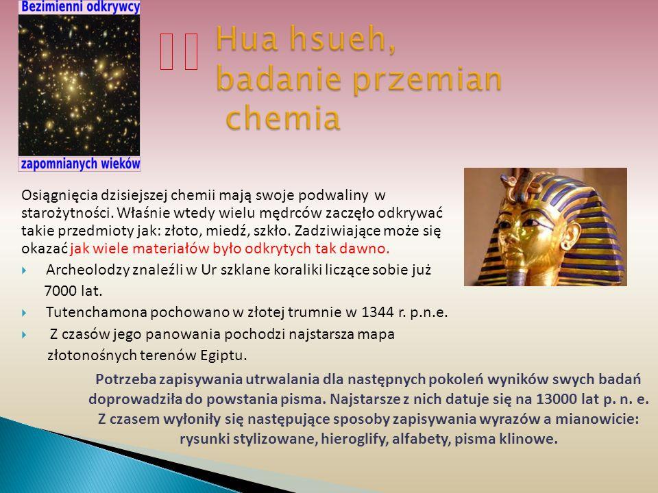 Osiągnięcia dzisiejszej chemii mają swoje podwaliny w starożytności. Właśnie wtedy wielu mędrców zaczęło odkrywać takie przedmioty jak: złoto, miedź,