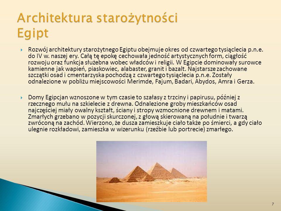 Rozwój architektury starożytnego Egiptu obejmuje okres od czwartego tysiąclecia p.n.e. do IV w. naszej ery. Całą tę epokę cechowała jedność artystyczn