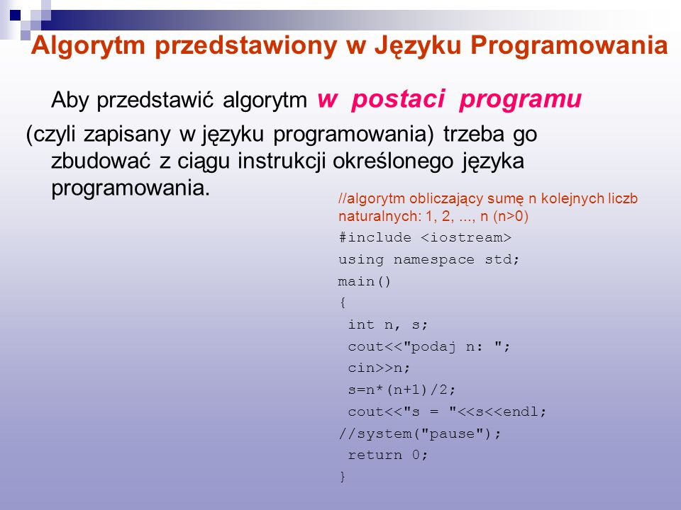 Aby przedstawić algorytm w postaci programu (czyli zapisany w języku programowania) trzeba go zbudować z ciągu instrukcji określonego języka programow