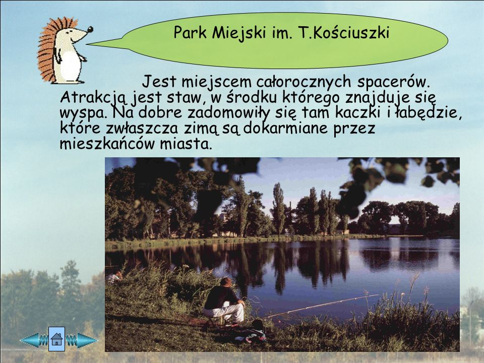 Miejski Ośrodek Rekreacyjny Malinka - dzięki ukształtowaniu terenu jest doskonałym miejscem do wypoczynku nad wodą. Najwyższe wzniesienie na Wyżynie Ł