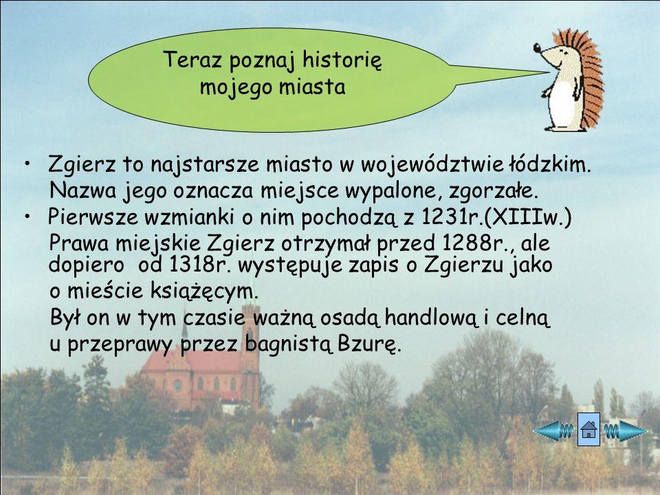 Zgierz to najstarsze miasto w województwie łódzkim.
