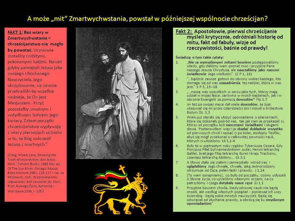 A może mit Zmartwychwstania, powstał w późniejszej wspólnocie chrześcijan? Fakt 2: Apostołowie, pierwsi chrześcijanie myśleli krytycznie, odróżniali h