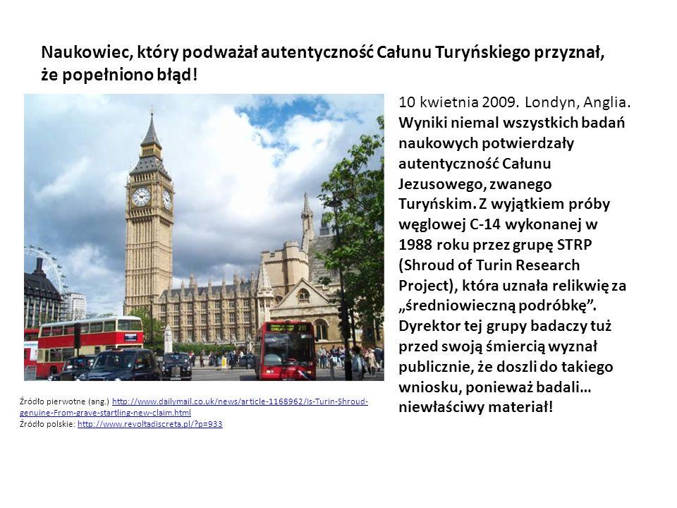 Naukowiec, który podważał autentyczność Całunu Turyńskiego przyznał, że popełniono błąd! 10 kwietnia 2009. Londyn, Anglia. Wyniki niemal wszystkich ba