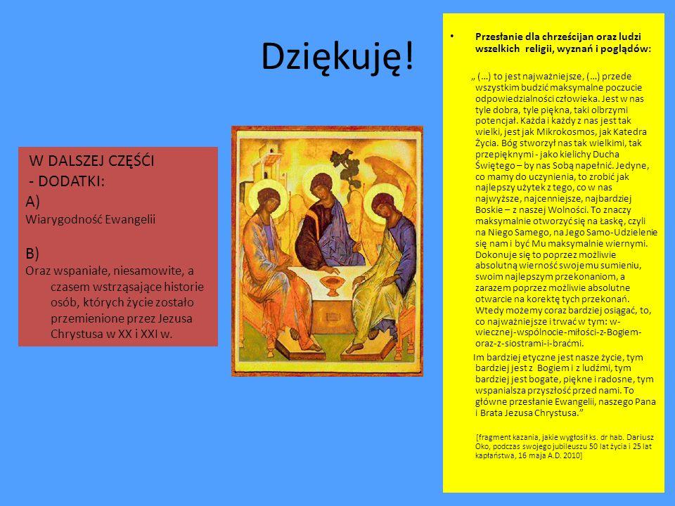 Przesłanie dla chrześcijan oraz ludzi wszelkich religii, wyznań i poglądów: (…) to jest najważniejsze, (…) przede wszystkim budzić maksymalne poczucie