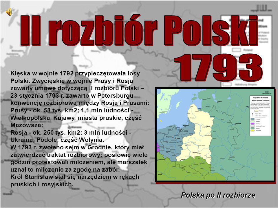 Klęska w wojnie 1792 przypieczętowała losy Polski. Zwycięskie w wojnie Prusy i Rosja zawarły umowę dotyczącą II rozbioru Polski – 23 stycznia 1793 r.