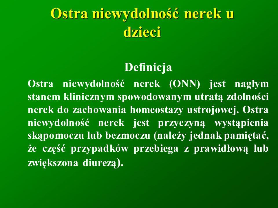 Ostra niewydolność nerek u dzieci Najczęstsze przyczyny przednerkowe Hipowolemia - biegunka, wymioty, nadmiar diuretyków, gorączka, krwotok, gwałtowne narastanie obrzęków w zespole nerczycowym, przesunięcie płynów do trzeciej przestrzeni Znaczne obniżenie RR -wstrząs, przedawkowanie leków hipotensyjnych