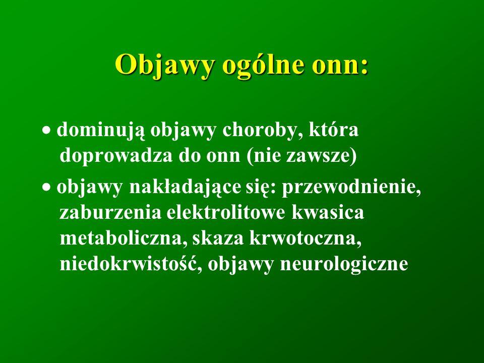 Uwaga na przednerkową onn: hipowolemia, ONK (dzieci),nadciśnienie płucne systemowy rozkurcz naczyń (posocznica, wstrząs septyczny, wstrząs anafilaktyczny, leki wazodilatacyjne, marskość wątroby w przebiegu pwzw, środki anestetyczne upośledzona autoregulacja nerek kurcz VA posocznica, hipercalcemia, zesp.wątrobowo- nerkowy, leki: nlpz, CyA,tacrolimus, amfoterycyna B, adrenalina, noradrenalina rozkurcz VE ACEi, antagoniści receptora AT1