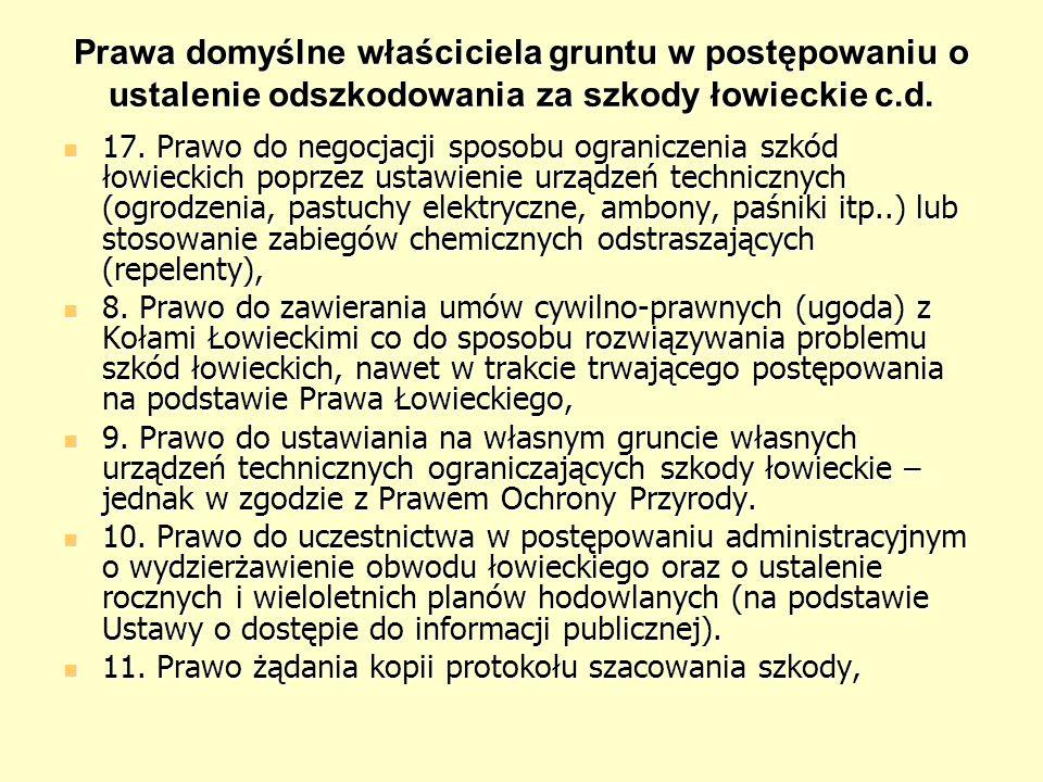 Prawa domyślne właściciela gruntu w postępowaniu o ustalenie odszkodowania za szkody łowieckie c.d. 17. Prawo do negocjacji sposobu ograniczenia szkód