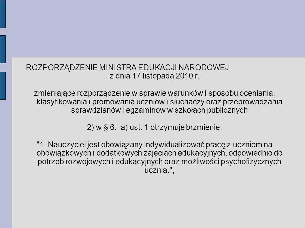 ROZPORZĄDZENIE MINISTRA EDUKACJI NARODOWEJ z dnia 17 listopada 2010 r. zmieniające rozporządzenie w sprawie warunków i sposobu oceniania, klasyfikowan